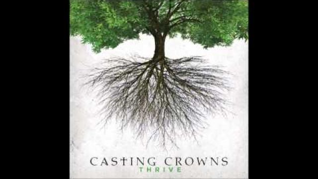 Just Be Held - Casting Crowns (Thrive) 2014 Christian Music